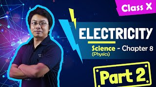 Chapter 8 part 2 of 3 - Electricity