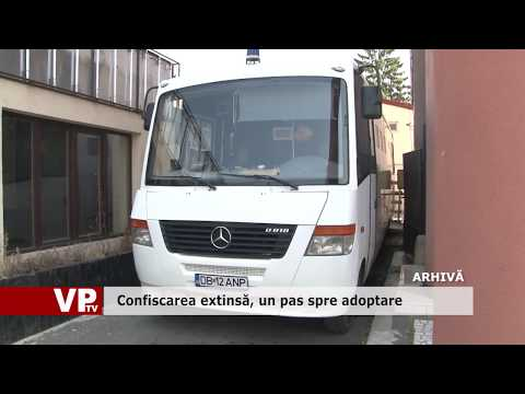 Confiscarea extinsă, un pas spre adoptare