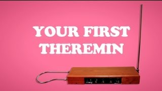 Your First Theremin