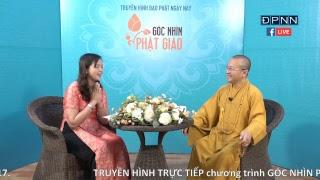 [LIVESTREAM] Góc nhìn Phật giáo kỳ 9 - Tầm Quan Trọng Của Thai Giáo