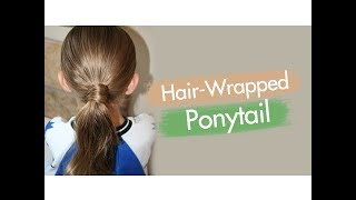 Hair-Wrapped Ponytail | Cute Girls Hairstyles