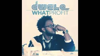 "Dwele ""What Profit"""