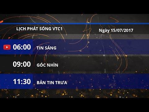Lịch phát sóng VTC1 ngày 15/07/2017 | VTC1 - Thời lượng: 2 phút, 32 giây.