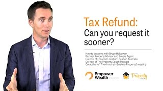 Tax Refund: Can You Request It Sooner?