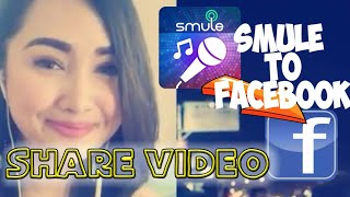 TUTORIAL || TIPS mudah share video Smule ke Facebook terbaru 2018.
