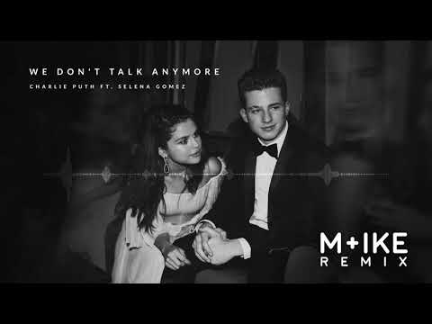 Charlie Puth - We Don't Talk Anymore ft. Selena Gomez (M+ike Remix)