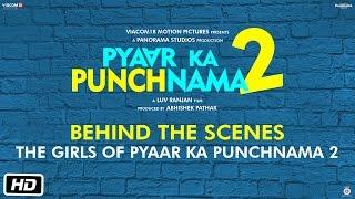 Nonton The Girls Of Pyaar Ka Punchnama 2   Behind The Scenes Film Subtitle Indonesia Streaming Movie Download