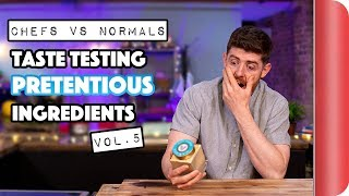 Chefs vs Normals | Taste Testing Pretentious Ingredients Vol. 5 by SORTEDfood