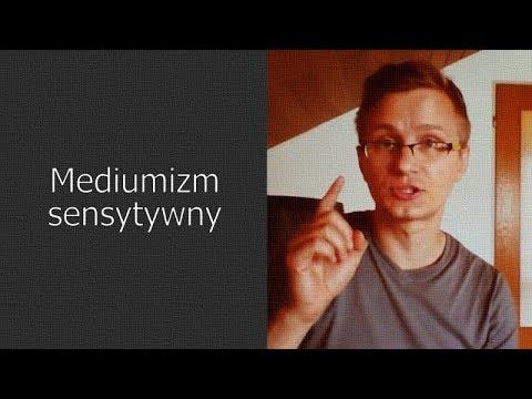 WIDEO. Mediumizm sensytywny