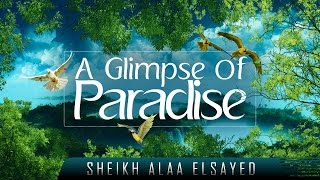 Allah-SWT.com A Glimpse Of Paradise ᴴᴰ ┇ Amazing Reminder ┇ by Sheikh Alaa ElSayed ┇ TDR Production