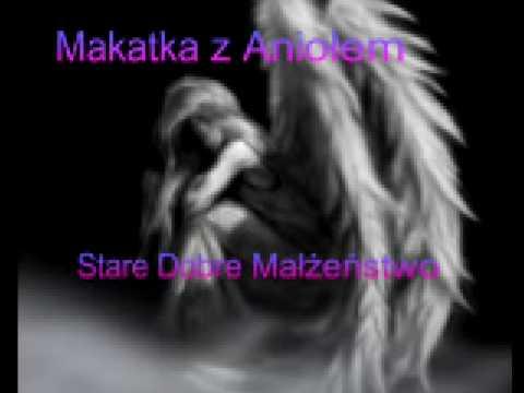 STARE DOBRE MAŁŻEŃSTWO - Makatka z aniołem (audio)