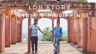 LDR Story   Philippines and India   1st + 2nd + 3rd meeting   Filipina & Indian 🇵🇭 🇮🇳