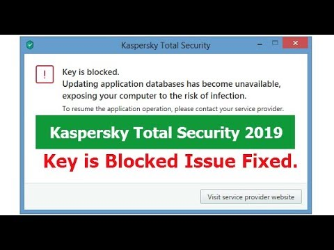 The Key is Blocked Kaspersky Total security 2019, How to fixed