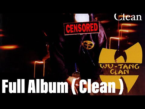 Wu Tang - Enter The 36 Chambers ( Clean ) Full Album