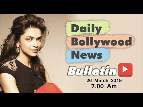 Latest Hindi Entertainment News From Bollywood | Deepika Padukone | 26 March 2019 | 07:00 AM