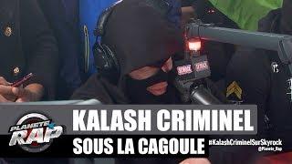 Kalash Criminel  sous la cagoule #PlanèteRap