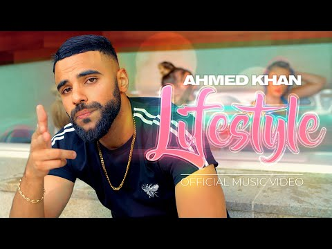 Ahmed Khan - Lifestyle  (Official Video)
