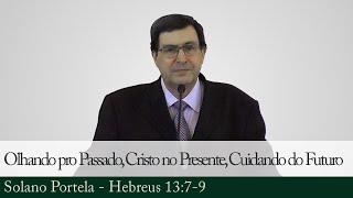 Olhando pro Passado, Cristo no Presente, Cuidando do Futuro - Solano Portela