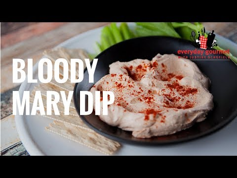 Bloody Mary Dip | Everyday Gourmet S7 E5