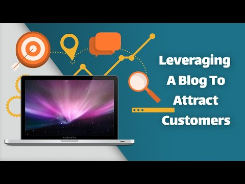 Leveraging A Blog To Attract Customers