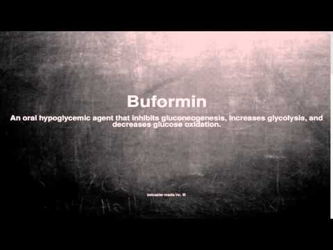 Medical vocabulary: What does Buformin mean