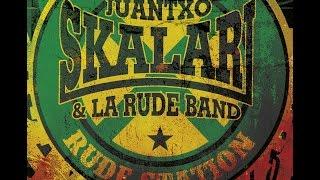Juantxo Skalari La Rude Band Rude Station Full album