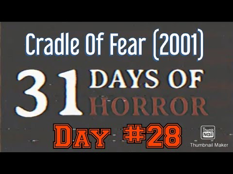 31 Day's Of Horror | Cradle Of Fear (2001) Review | Day #28
