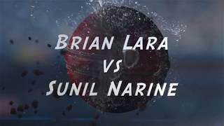 Brian Lara vs Sunil Narine