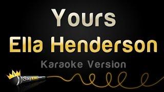 Video Ella Henderson - Yours (Valentine's Day Karaoke) MP3, 3GP, MP4, WEBM, AVI, FLV Maret 2018