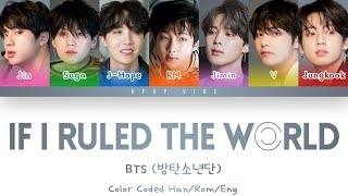 Download Lagu BTS (방탄소년단) - If I Ruled the World (Color Coded Lyrics/Eng/Rom/Han) Mp3