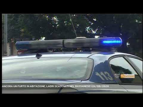 ANCORA UN FURTO IN ABITAZIONE, LADRI SCATENATI NEL BASSANESE   24/09/2020