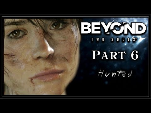Beyond Two Souls - Part 6 - Hunted