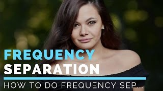 How To Do Frequency Separation In Photoshop CC 2014 | Photoshop Actions