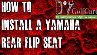 1. Yamaha G14, G16, G19, G22 Rear Flip Seat Kit | How to Install Video | Golf Cart Back Seat
