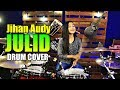 Download Lagu JULID | JIHAN AUDY | TIK TOK | Drum Cover by Nur Amira Syahira Mp3 Free