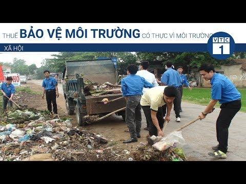 Thuế bảo vệ môi trường có thực vì môi trường? | VTC1 - Thời lượng: 4 phút, 59 giây.