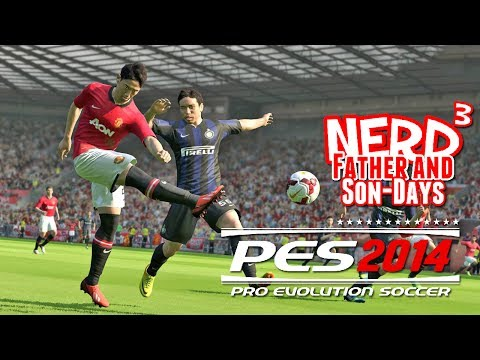 Nerd³'s Father and Son-Days - Pro Evolution Soccer 2014