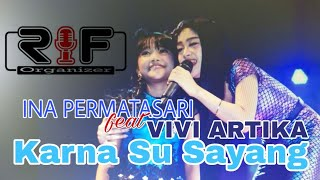 Video Live in Besuki | Ina Permatasari feat Vivi Artika | Karna Su Sayang | New Kendedes | Near D sorowea MP3, 3GP, MP4, WEBM, AVI, FLV April 2019