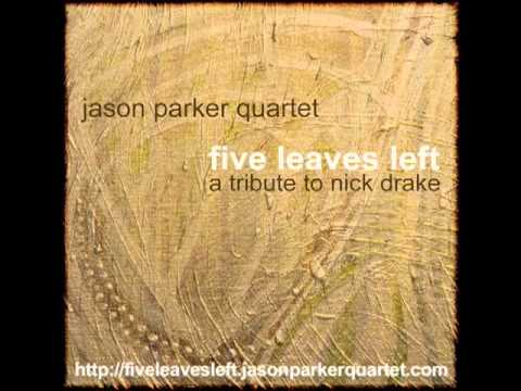 Jason Parker Quartet – Time Has Told Me (Nick Drake cover)