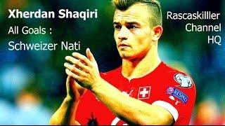 Xherdan Shaqiris Tore in der Schweizer Nationalmannschaft