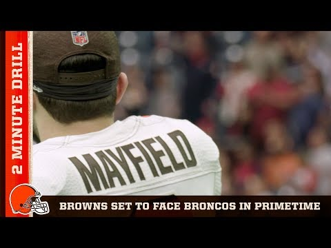 Baker & Browns Looking to Build Playoff Hopes w/ Win vs. Broncos   2 Minute Drill