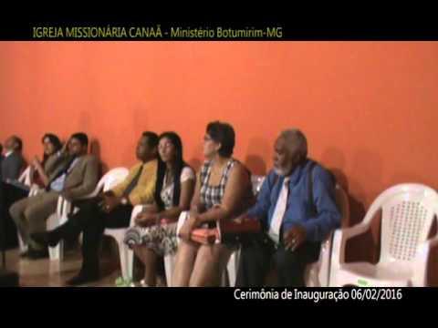 BOTUMIRIM-MG / IGREJA MISSIONARIA CANAÃ - Cerimônia de Inauguração parte6