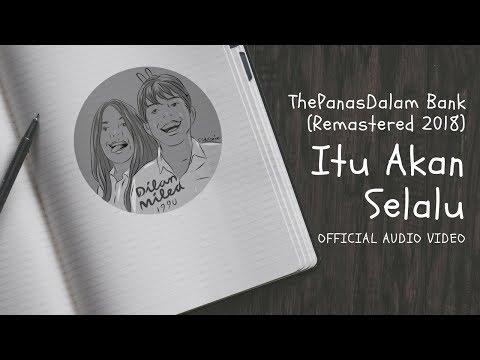 Download Lagu The PanasDalam Bank (Remastered 2018) - Itu Akan Selalu (Official Video Audio) Music Video
