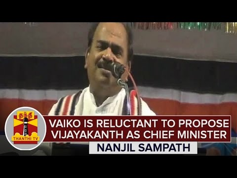 Vaiko-is-reluctant-to-propose-Vijayakanth-as-Chief-Minister--Nanjil-Sampath