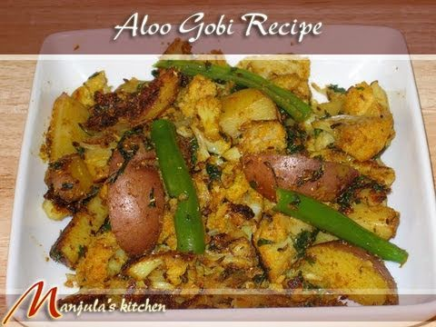 Aloo Gobi Recipe by Manjula