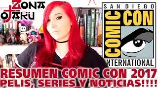 Resumen San Diego Comic Con 2017!! Todos los trailers, series, películas y noticias!!