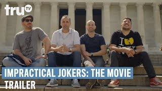 Impractical Jokers: The Movie - Official Trailer | truTV