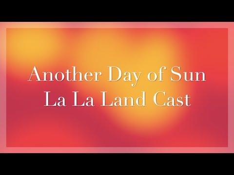 , title : 'Another Day of Sun Lyric Video - La La Land Cast'