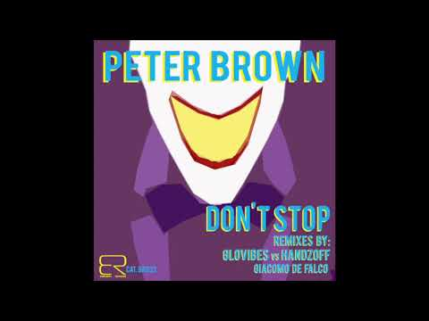 BR032 - Peter Brown - Don't Stop [GloVibes vs HandZoff Remix]