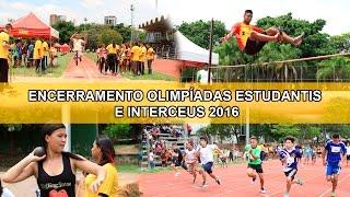 Jogos Olímpicos Estudantis: Encerramento Olimpíadas Estudantis e InterCEUs